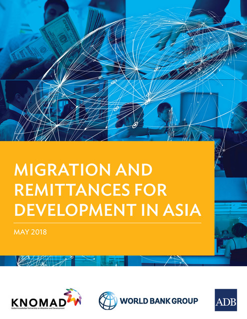 Migration and Remittances for Development Asia, Asian Development Bank, The World Bank