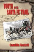 Youth on the Santa Fe Trail, Camilla Kattell