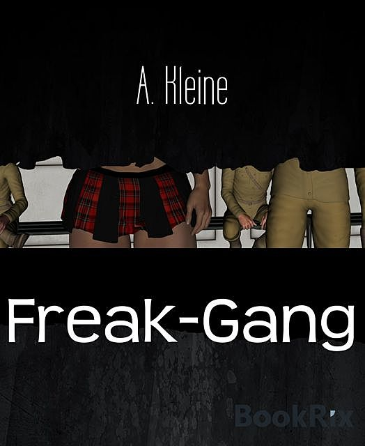 Freak-Gang, A. Kleine