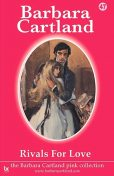 Rivals for Love, Barbara Cartland