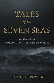 Tales of the Seven Seas, Dennis M. Powers