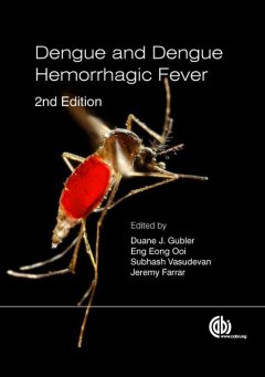Dengue and Dengue Hemorrhagic Fever, David Brown, Ana Fernandez-Sesma, Christopher M Cirimotich, Derek A T, Katell Bidet, Katherine L Anders, Keith J Chappell, Laura A Byk, Michael D Buck, Nicholas Barrows, Oliver Brady, Paul Reiter, Philippe Buchy, Shannon Bennett, Shelton S Bradrick