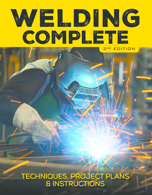 Welding Complete, 2nd Edition, Editors of Cool Springs Press, Michael A. Reeser