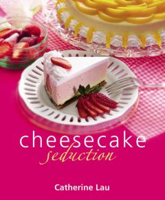 Cheesecake Seduction, Catherine Lau