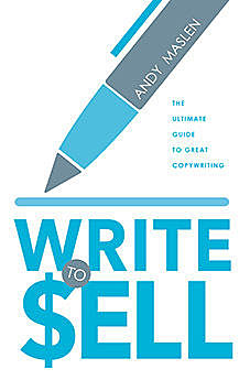 Write to Sell. The ultimate guide to great copywriting, Andy Maslen
