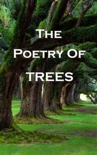 The Poetry Of Trees, William Blake