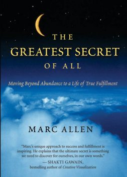 The Greatest Secret of All, Marc Allen