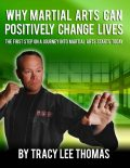 Why Martial Arts Can Positively Change Lives, Tracy Thomas