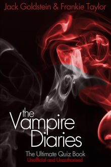 Vampire Diaries – The Ultimate Quiz Book, Jack Goldstein
