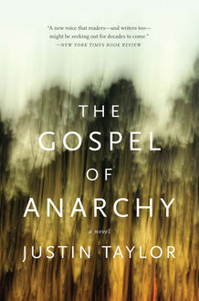 The Gospel of Anarchy, Justin Taylor
