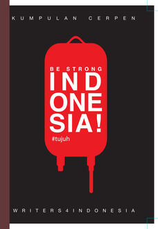 Be Strong, Indonesia! #tujuh, writers4Indonesia