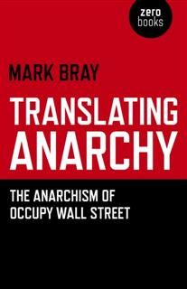 Translating Anarchy, Mark Bray