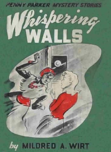 Whispering Walls, Mildred A.Wirt