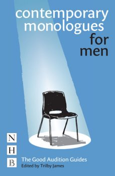 Contemporary Monologues for Men, Trilby James