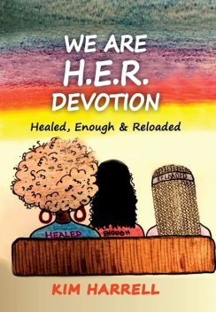 We Are H.E.R. Devotion, Kim Harrell
