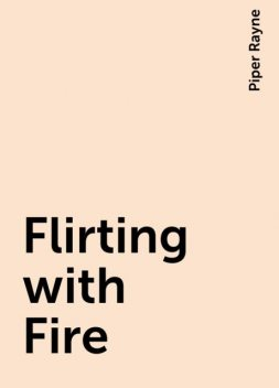 Flirting with Fire, Piper Rayne