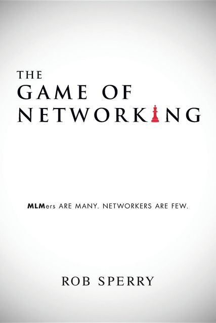 The Game of Networking, Rob Sperry