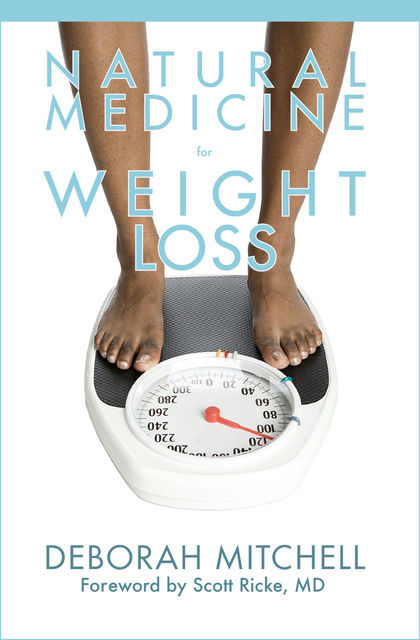Natural Medicine for Weight Loss, Deborah Mitchell