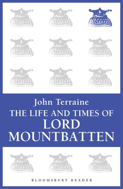 The Life and Times of Lord Mountbatten, John Terraine