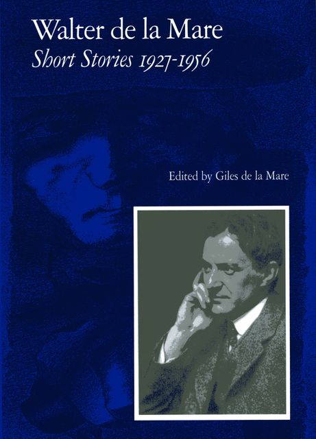 Short Stories 1927–1956, Walter De la Mare