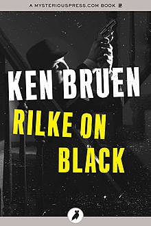 Rilke on Black, Ken Bruen