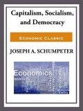 Capitalism, Socialism, and Democracy, JOSEPH A.SCHUMPETER