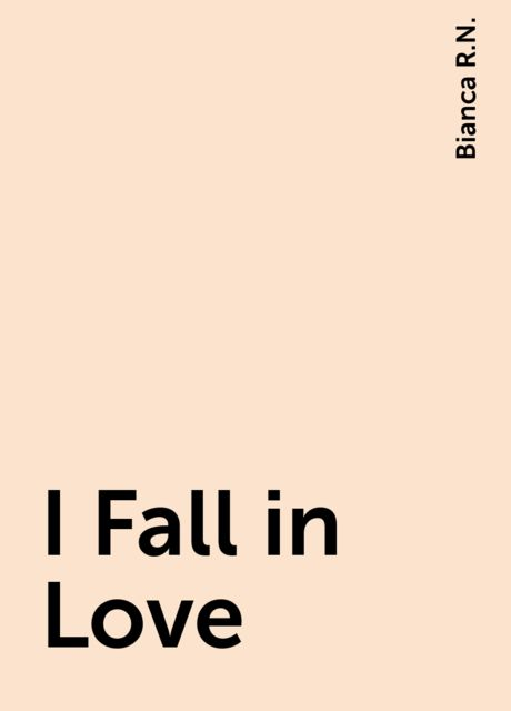 I Fall in Love, Bianca R.N.