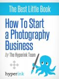 How to Start a Photography Business, Lauren T.