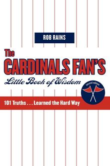 The Cardinals Fan's Little Book of Wisdom, Rob Rains