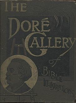 The Doré Gallery of Bible Illustrations,