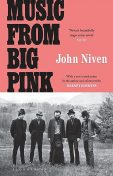 Music From Big Pink, John Niven
