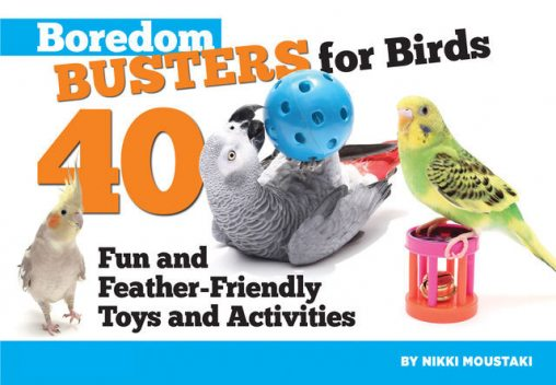 Boredom Busters for Birds, Nikki Moustaki