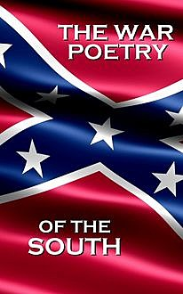 War Poetry Of The South, J.Dickson Bruns