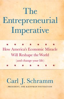 The Entrepreneurial Imperative, Carl Schramm