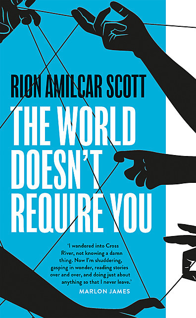 The World Doesn't Require You, Rion Amilcar Scott