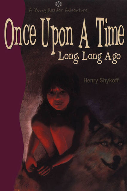 Once Upon a Time Long, Long Ago, Henry Shykoff