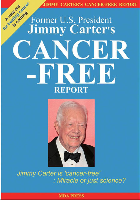 Jimmy Carter's Cancer-Free Report: Jimmy Carter is 'cancer-free': Miracle or just science, Jimmy Carter's