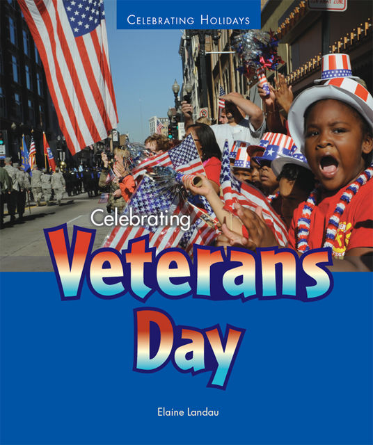 Celebrating Veterans Day, Elaine Landau