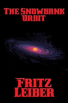 The Snowbank Orbit, Fritz Leiber