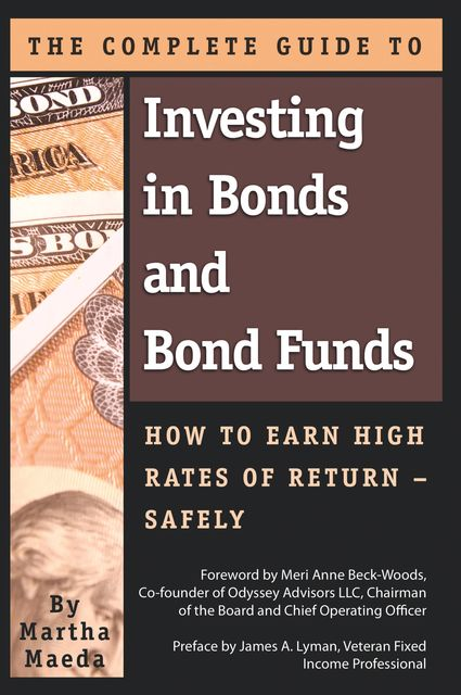 The Complete Guide to Investing in Bonds and Bond Funds, Martha Maeda
