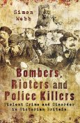Bombers, Rioters and Police Killers, Simon Webb