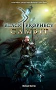 Black Prophecy Band 1: Gambit, Michael Marrak
