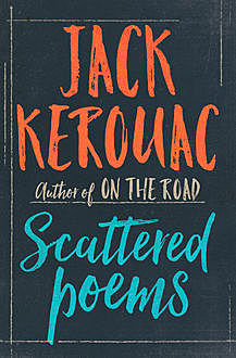 Scattered Poems, Jack Kerouac