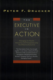 The Executive in Action, Peter Drucker