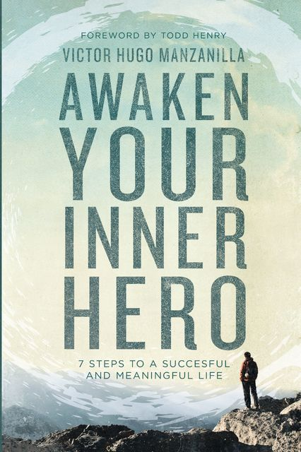 Awaken Your Inner Hero, Victor Hugo Manzanilla