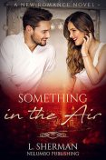Something in the Air, Sherman L