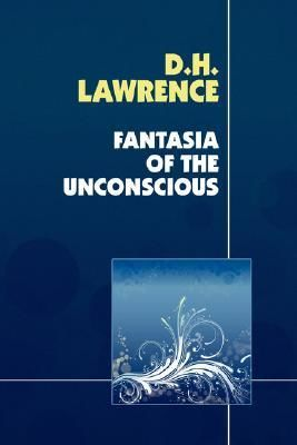 Fantasia of the Unconscious, David Herbert Lawrence