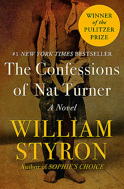 The Confessions of Nat Turner, William Styron