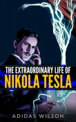 The Extraordinary Life Of Nikola Tesla, Adidas Wilson