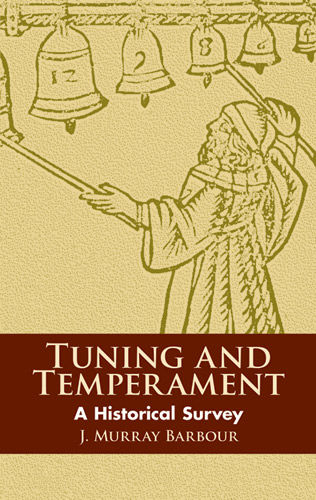 Tuning and Temperament, J.Murray Barbour
